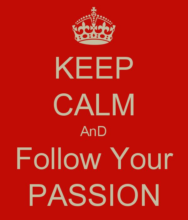 Ikuti Passion-mu dalam Setiap Langkah Hidupmu