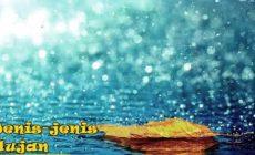 Permalink to Mencoba Mengenali Jenis-Jenis Hujan. Ada yang sudah tahu belum??